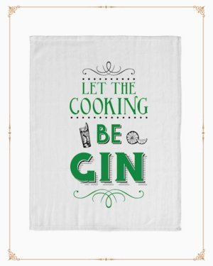 Cooking be Gin Tea Towel