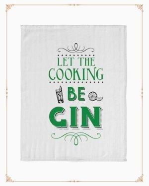 Cooking be Gin Tea Towel