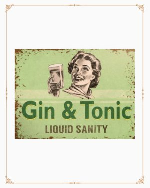 Gin & Tonic Liquid Sanity Metal Sign